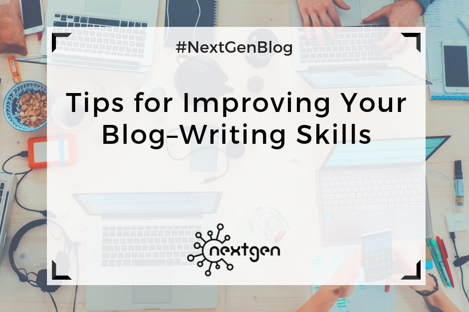 Tips for Improving Your Blog–Writing Skills