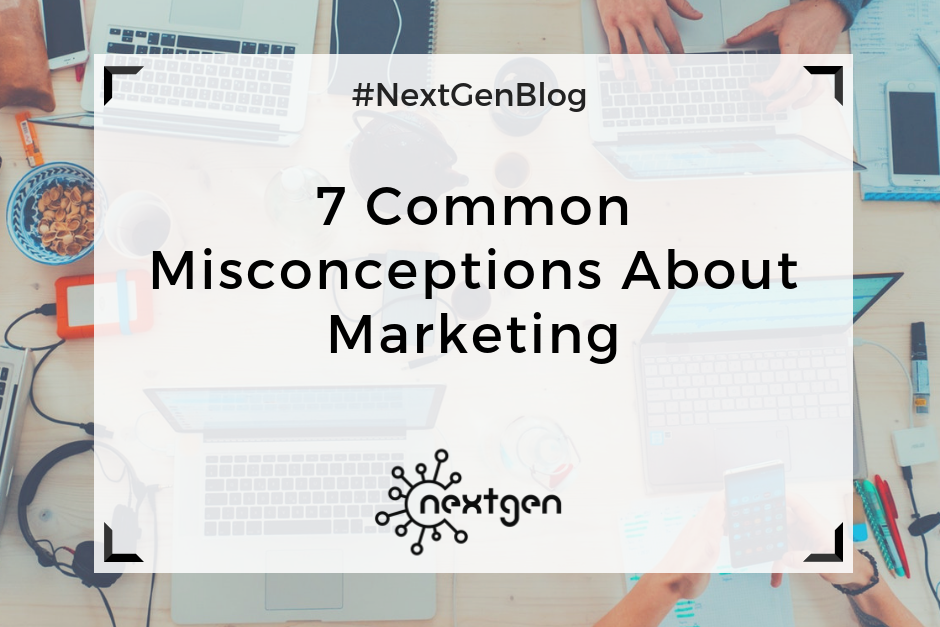 7 Common Misconceptions About Marketing