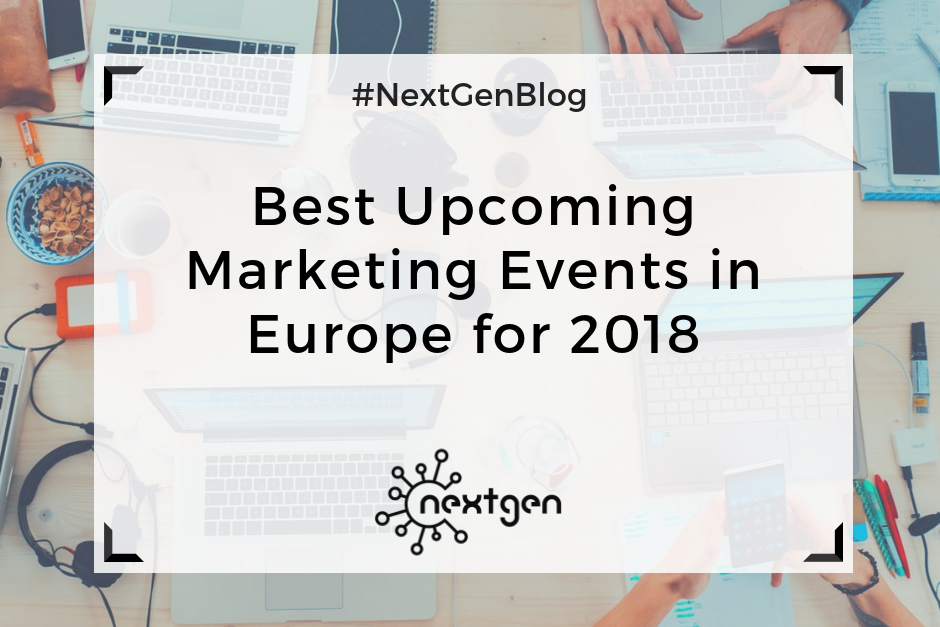 Best Upcoming Marketing Events in Europe for 2018